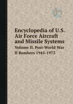 Ecyclopedia of U.S. Air Force Aircraft ad Missile Systems